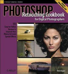 Photoshop Retouching Cookbook for Digital Photographers 113 Easy to