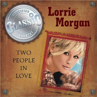 Two People in Love Lorrie Morgan Music