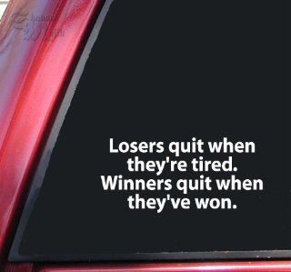 Losers Quit When Theyre TiredWhite Vinyl Decal Sticker