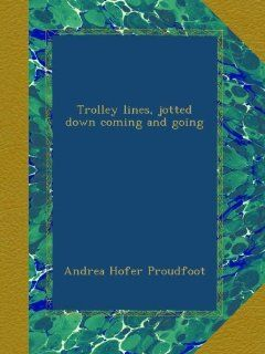 Trolley lines, jotted down coming and going: Andrea Hofer