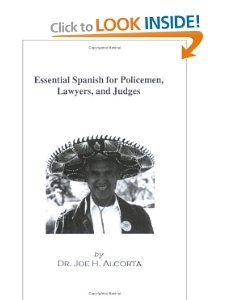 Essential Spanish for Policemen, Lawyers, and Judges (Spanish Edition