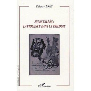Jules Vallès  la violence dans la trilogie   Achat / Vente livre