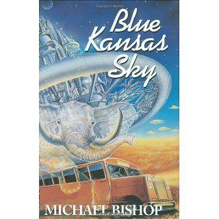 Blue Kansas Sky (9780965590105) Michael Bishop Books