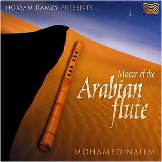 Master of the Arabian Flute Hossam Ramzy, Mohamed Naiem