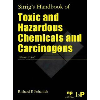 Sittigs Handbook of Toxic and Hazardous Chemicals and Carcinogens