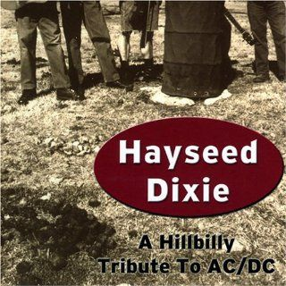Hillbilly Tribute to Ac/Dc Hayseed Dixie Music