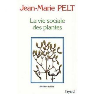 La vie sociale des plantes   Achat / Vente livre Jean Marie Pelt pas