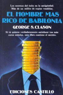 El hombre más rico de Babilonia: George S. Clason: 9789686635041