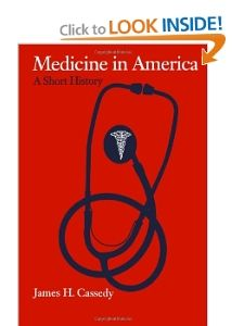 Medicine in America A Short History (The American Moment) James H
