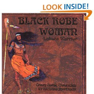 Black Robe Woman, Lakota WarriorBeing the Second Part of the Crazy