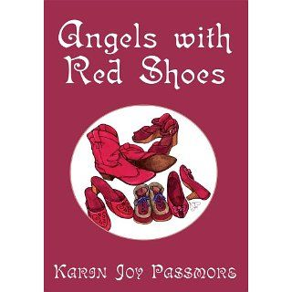 Angels with Red Shoes eBook: Karin Joy Passmore: Kindle