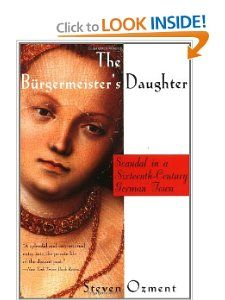 The Burgermeisters Daughter: Scandal in a Sixteenth Century German