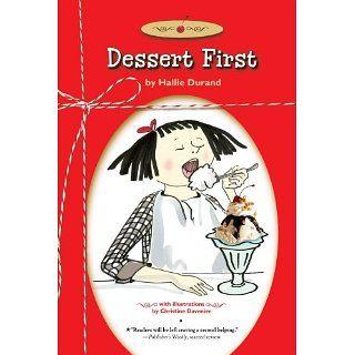 Dessert First Hallie Durand, Christine Davenier 9781416963868
