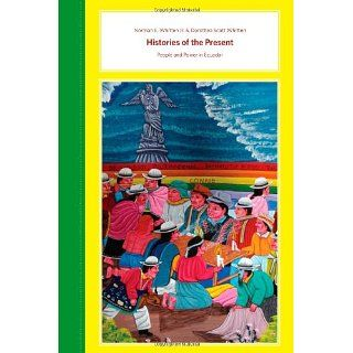 Histories of the Present People and Power in Ecuador Norman E