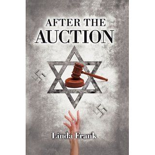 After the Auction: Linda Frank: 9780984493906: Books