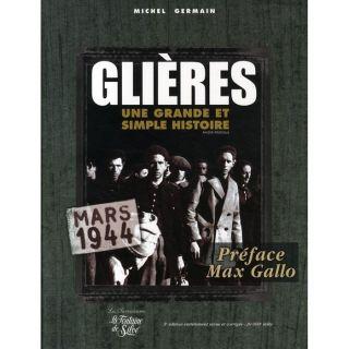 GLIERES, MARS 1944 ; UNE GRANDE ET SIMPLE HISTOIRE   Achat / Vente