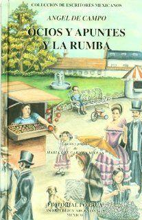 Ocios y Apuntes y La Rumba (Coleccion de Escritores Mexicanos, 76