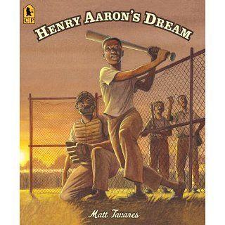 Henry Aarons Dream: Matt Tavares: 9780763658205: Books