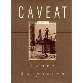 Caveat Laura Kalpakian 9780895872234 Books