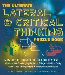The Ultimate Lateral & Critical Thinking Puzzle Book Master Your