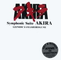 Akira Symphonic Suite: Geinoh Yamashirogumi: Music