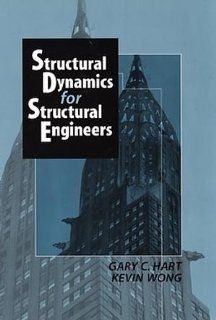Structural Dynamics for Structural Engineers Gary C. Hart, Kevin Wong