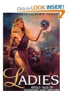 Ladies Retold Tales of Goddesses and Heroines Boris Vallejo, Doris