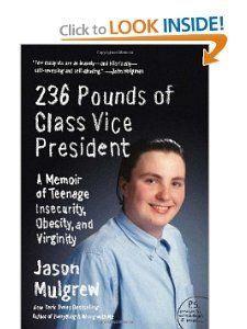 236 Pounds of Class Vice President A Memoir of Teenage Insecurity