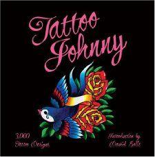Tattoo Johnny: 3, 000 Tattoo Designs: Tattoo Johnny, David Bollt