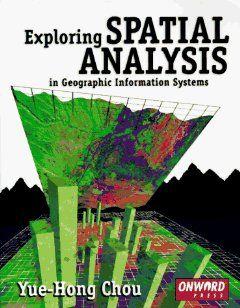 Exploring Spatial Analysis in GIS Yue Hong Chou 9781566901192