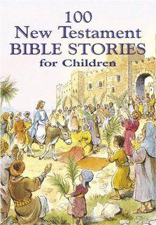 100 New Testament Bible Stories for Children