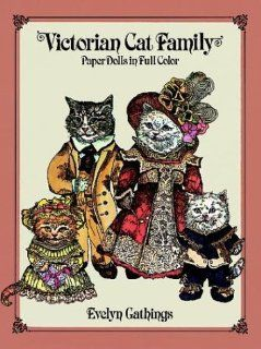 Victorian Cat Family Paper Dolls in Full Color: Evelyn Gathings