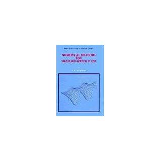 Numerical Methods for Shallow Water Flow (Water Science and Technology