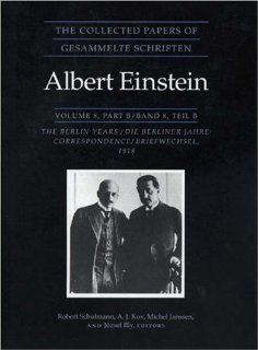 The Collected Papers of Albert Einstein, Volume 8 The Berlin Years