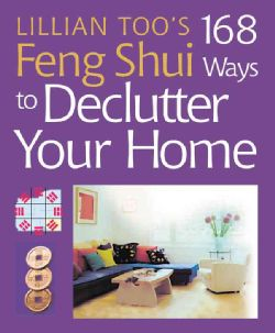 Lillian Toos 168 Feng Shui Ways to Declutter Your Home (Paperback