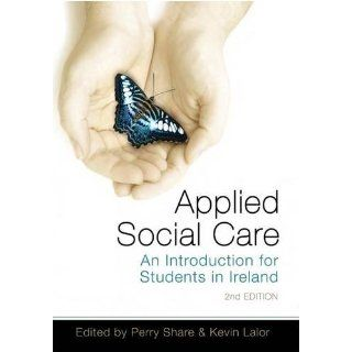 Applied Social Care An Introduction for Students in Ireland