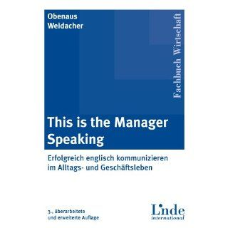 This is the manager speaking. Erfolgreich kommunizieren im Alltags