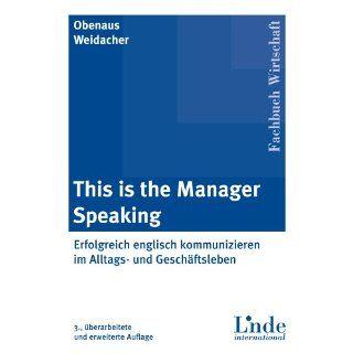 This is the manager speaking. Erfolgreich kommunizieren im Alltags