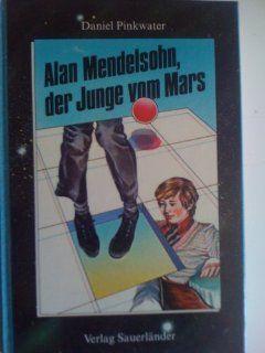 Alan Mendelsohn, der Junge vom Mars Daniel Pinkwater