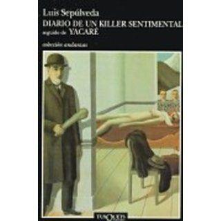 Diario de un killer sentimental ; seguido de Yacaré (Coleccion