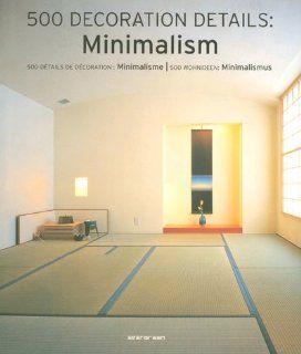 500 Dekorationsdetails: Minimalismus (Interior Design):