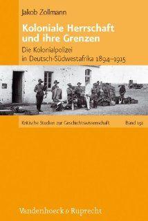 Koloniale Herrschaft und ihre Grenzen Die Kolonialpolizei in Deutsch