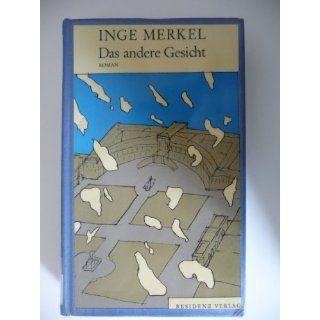 Das andere Gesicht. Roman Inge Merkel Bücher