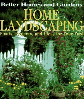 Home Landscaping Better Homes and Gardens Books 9780696204227