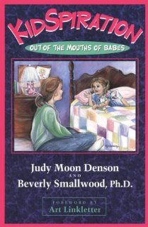 Kidspiration: Out of the Mouths of Babes: Judy Moon Denson, Beverly