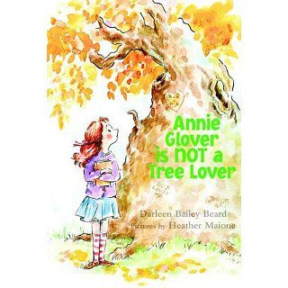 Annie Glover is NOT a Tree Lover Darleen Bailey Beard, Heather Maione
