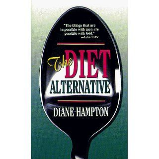 Diet Alternative Diane Hampton, Oral Roberts 9780883681480