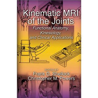 Kinematic MRI of the Joints Functional Anatomy, Kinesiology, and
