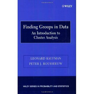Finding Groups in Data An Introduction to Cluster Analysis (Wiley