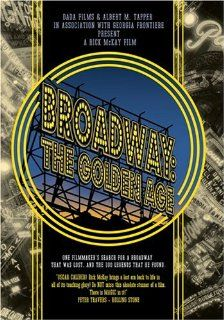 Broadway   The Golden Age, by the Legends Who Were There